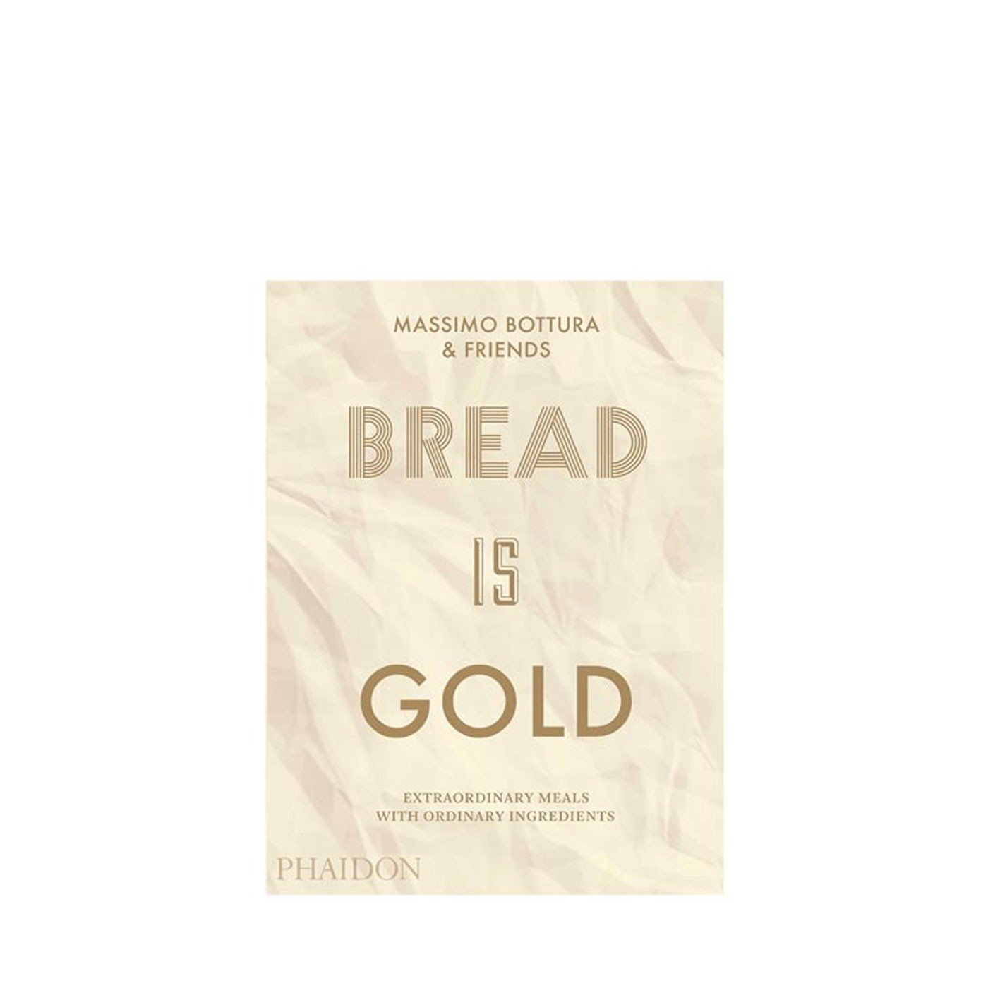Massimo Bottura: Bread Is Gold Book (Paperback)